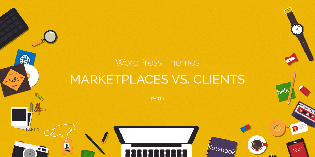 Designing Themes – Clients vs. Marketplaces (Series 2 of 3)