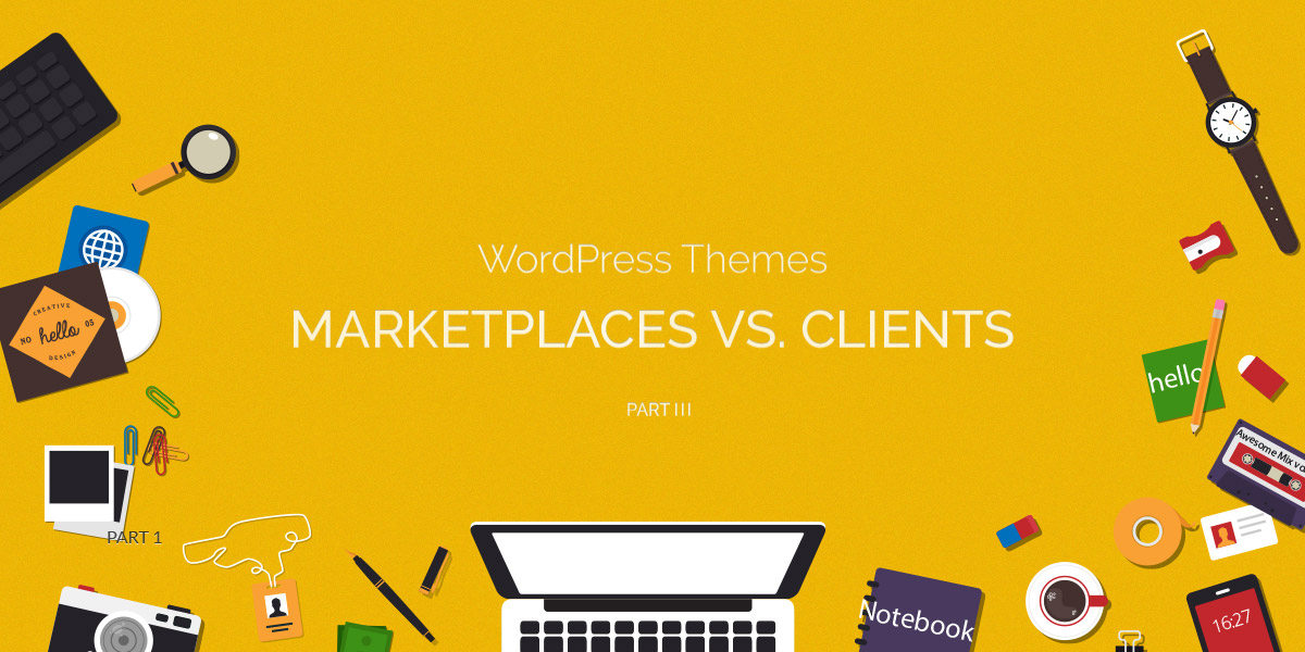 Designing Themes – Clients vs. Marketplaces (Series 3 of 3)